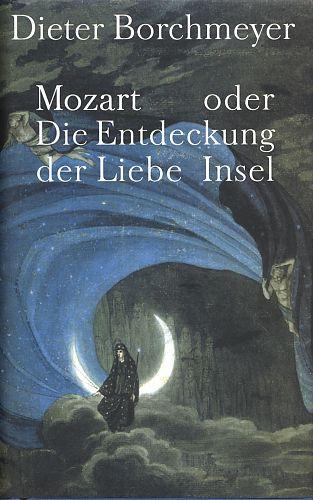 Mozart oder Die Entdeckung der Liebe von Dieter Borchmeyer für 4,95€
