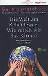 Die Welt am Scheideweg: Wie retten wir das Klima von Germanwatch für 2,95€