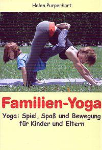 Familien-Yoga. Spiel, spaß und Bewegung für Kinder und eltern