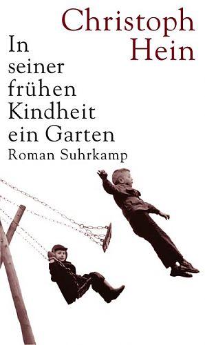 In seiner frühen Kindheit ein Garten von Christoph Hein für 3,95€