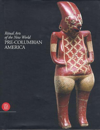 Ritual Arts of the New World. Pre-Columbian America von Octavio Paz u.a. für 12,95€