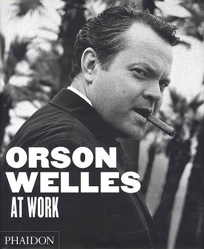 orson welles at work von jean pierre berthom f r 14 95. Black Bedroom Furniture Sets. Home Design Ideas