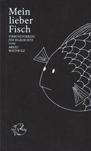 Mein lieber Fisch von Arezu Weitholz für 4,95€