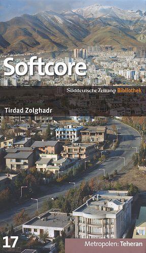 Softcore von Tirdad Zolghadr für 2,95€