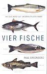 Vier Fische. Wie das Meer auf unseren Teller kommt von Paul Greenberg für 3,95€