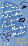 Leben und Ansichten von Maf dem Hund und seiner Freundin Marilyn Monroe von Andrew OHagan für 3,95€