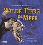Wunderwelt des Wissens: Wilde Tiere im Meer von Claire Bampton für 6,95€