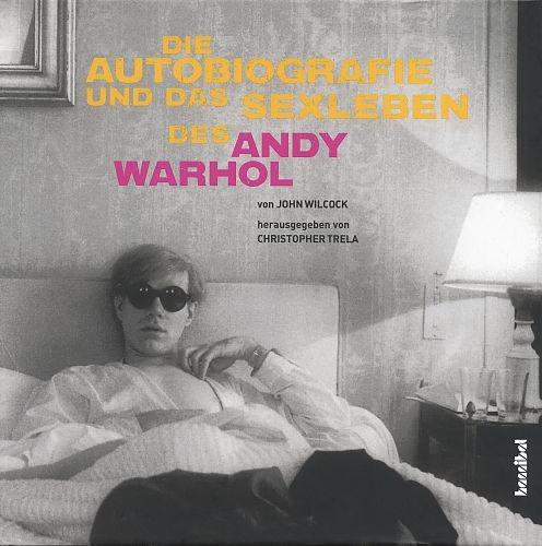 Die Autobiografie und das Sexleben des Andy Warhol von John Wilcock für 4,95€