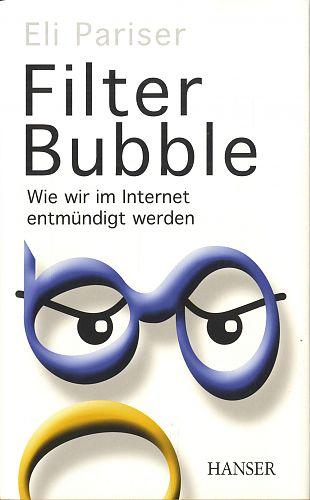 Filter Bubble. Wie wir im Internet entmündigt werden von Eli Pariser für 2,95€