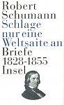 Schlage nur eine Weltsaite an. Briefe 1828 - 1855 von Robert Schumann für 4,95€