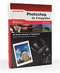 Photoshop für Fotografen. Die besten Rezepte für Digitalfotos von Martin Vieten für 4,95€