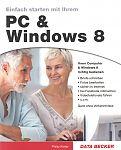 Einfach starten mit Ihrem PC & Windows 8 von Philip Kiefer für 1,00€