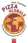 Pizza globale. Ein Lieblingsessen erklärt die Weltwirtschaft von Paul Trummer für 4,95€