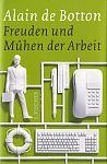 Freuden und Mühen der Arbeit von Alain de Botton für 6,95€
