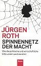 Spinnennetz der Macht. Wie die politische und wirtschaftliche Elite unser Land zerstört