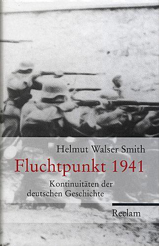 Fluchtpunkt 1941. Kontinuitäten der deutschen Geschichte von Helmut Walser Smith für 7,95€