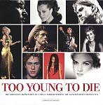 Too Young To Die. Die größten Ikonen des 20. und 21. Jahrhunderts, die Generationen bewegten von Birgit Krols Hg. für 14,95€
