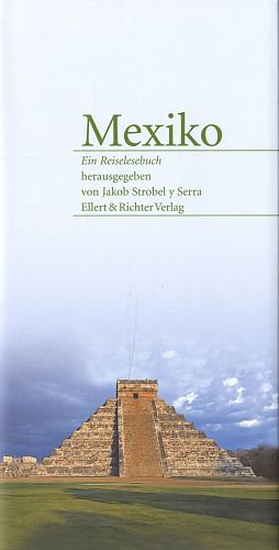 Mexiko. Ein Reiselesebuch von Jakob Strobel y Serra für 2,95€