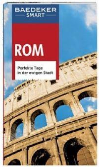 Baedeker SMART Reiseführer Rom. Perfekte Tage in der ewigen Stadt
