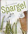 Spargel - Mit frischen neuen Rezepten von Rafael Pranschke für 7,99€