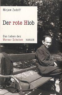 Der rote Hiob. Das Leben des Werner Scholem