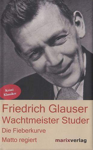 Wachtmeister Studer. Die Fieberkurve. Matto regiert von Friedrich Glauser für 4,95€