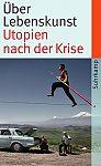 Über Lebenskunst. Utopien nach der Krise von Katharina Narbutovic Stemmler, Susanne Hg. für 4,95€