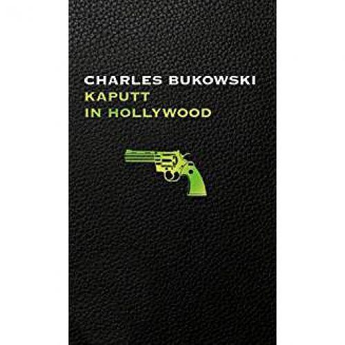 Kaputt in Hollywood. von Charles Bukowski für 2,95€