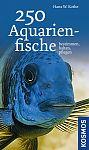 250 Aquarienfische bestimmen, halten, pflegen von Hans W. Kothe für 4,95€