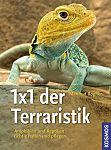 1x1 der Terraristik. Amphibien und Reptilien richtig halten und pflegen von Manfred Rogner für 7,95€
