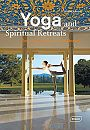 Yoga and Spiritual Retreats. Relaxing Spaces to Find Oneself.