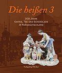 Die heißen 3. 300 Jahre Kaffee, Tee und Schokolade in Norddeutschland von Thomas Krueger u.a. Hg. für 4,95€