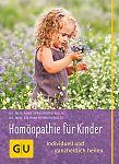Homöopathie für Kinder. Individuell und ganzheitlich heilen von Stephan Heinrich Nolte u.a. für 7,95€