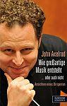 Wie großartige Musik entsteht ... oder auch nicht. Ansichten eines Dirigenten von John Axelrod für 9,95€
