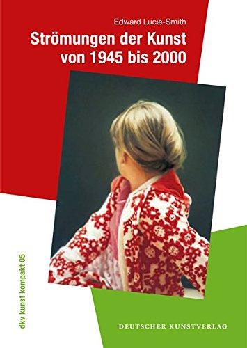 Strömungen der Kunst von 1945 bis 2000 von Edward Lucie-Smith für 7,95€
