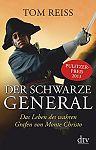 Der schwarze General. Das Leben des wahren Grafen von Monte Christo von Tom Reiss für 7,95€