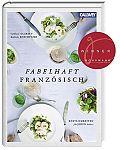 Fabelhaft französisch. Köstlichkeiten für jeden Anlass von Cathleen Clarity u.a. für 12,95€