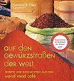 Auf den Gewürzstraßen der Welt. Rezepte und Geschichten aus dem World Food Café von Carolyn und Chris Caldicott für 6,95€