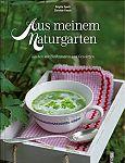 Aus meinem Naturgarten. Kochen mit Heilkräutern und Gewürzen von Brigitte Speck u.a. für 9,95€