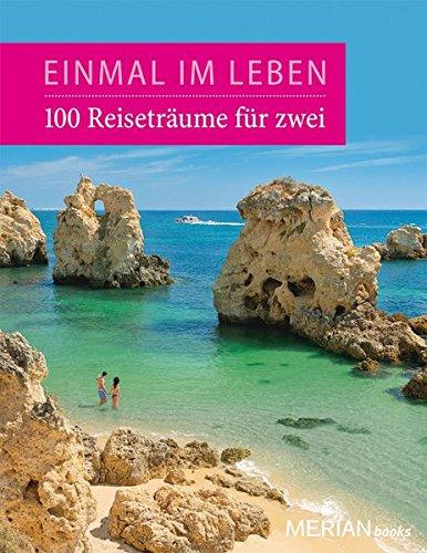 Einmal im Leben. 100 Reiseabenteuer für Zwei für 6,95€
