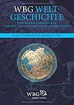 WBG Weltgeschichte. Eine globale Geschichte von den Anfängen bis ins 21. Jahrhundert. von Gustav Adolf Lehmann u.a. Hg. für 49,95€