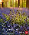 Zauberpflanzen Hexenkräuter - Mythos und Magie heimischer Wild- und Kulturpflanzen von Gertrud Scherf für 7,95€