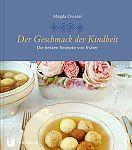 Der Geschmack der Kindheit - Die besten Rezepte von früher von Magda Drostel für 4,95€