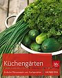 Küchengärten - Einfache Pflanzrezepte zum Nachgestalten von Siegfried Stein für 4,95€