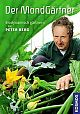 Der Mondgärtner - Biodynamisch gärtnern von Peter Berg für 4,95€