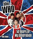 The Who. Fifty Years of My Generation von Mat Snow für 17,95 €