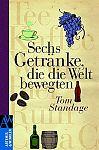 Sechs Getränke, die die Welt bewegten von Tom Standage für 4,95€