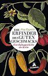 Die Erfinder des guten Geschmacks. Eine Kulturgeschichte der Köche von Jörg Zipprick für 4,95€