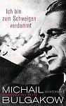 Ich bin zum Schweigen verdammt. Tagebücher und Briefe von Michail Bulgakow für 6,95€