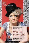Wer ist schon alt Eine Kulturgeschichte des Alterns von Juliane Haubold-Stolle u.a. für 3,75€